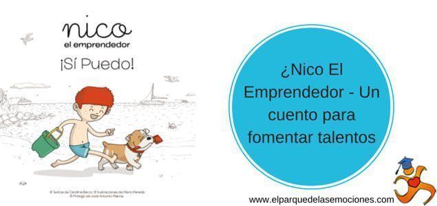 Nico El Emprendedor – Un cuento para fomentar talentos