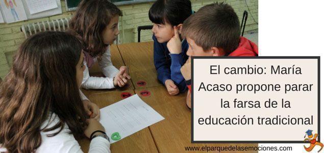 El cambio: María Acaso propone parar la farsa de la educación tradicional